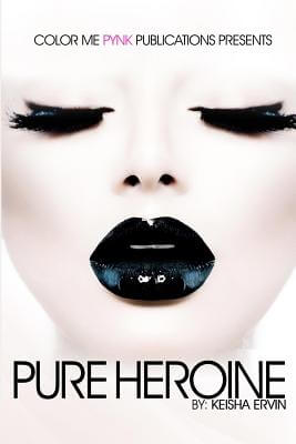 Click for more detail about Pure Heroine by Keisha Ervin