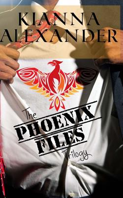 Click for more detail about The Phoenix Files Trilogy by Kianna Alexander