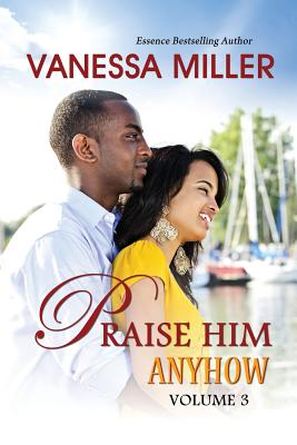 Click for more detail about Praise Him Anyhow-Volume 3 by Vanessa Miller