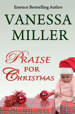 Click for more detail about Praise For Christmas (Praise Him Anyhow Series) (Volume 6) by Vanessa Miller