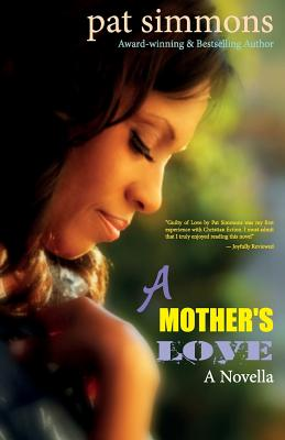 Click for more detail about A Mother's Love (Making Love Work) (Volume 1) by Pat Simmons