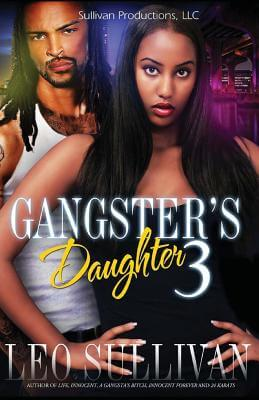 Click for more detail about Gangster's Daughter 3 by Leo Sullivan