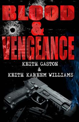 Click for more detail about Blood & Vengeance by Keith Kareem Williams and Keith Gaston