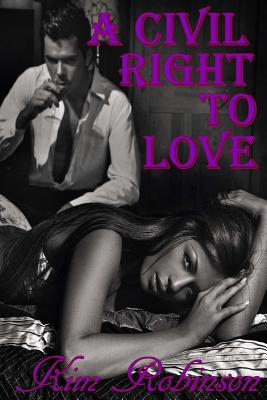 Click for more detail about A Civil Right To Love by Kim Robinson