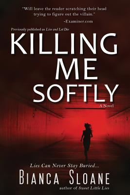 Click for more detail about Killing Me Softly by Bianca Sloane