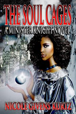 Book Cover The Soul Cages (Minister Knights Series, Vol 1) by Nicole Givens Kurtz