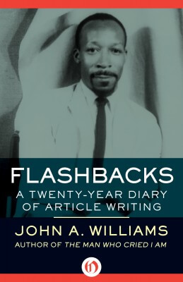 Click for more detail about Flashbacks by John A. Williams
