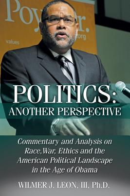 Click for more detail about Politics: Another Perspective by Wilmer J. Leon