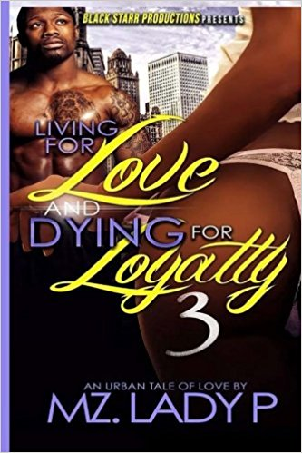 Click for more detail about Living for Love and Dying for Loyalty 3 by Mz. Lady P