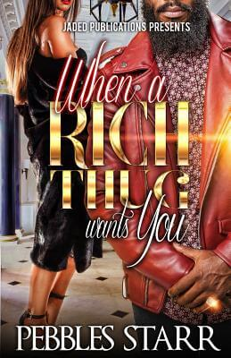 Click for more detail about When a Rich Thug Wants You by Pebbles Starr