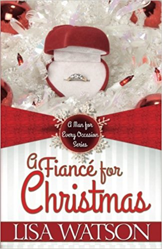 Click for more detail about A Fiance for Christmas (A Man for Every Occasion) (Volume 1) by Lisa Watson