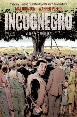 Click for more detail about Incognegro: A Graphic Mystery (New Edition) by Mat Johnson