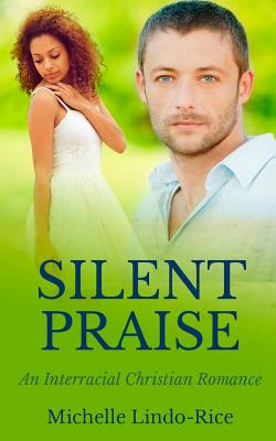 Click for more detail about Silent Praise (Able to Love, Volume 3) by Michelle Lindo-Rice