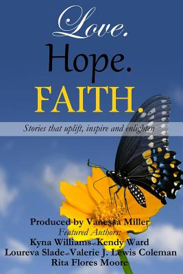 Click for more detail about Love. Hope. Faith: Anthology (Volume 1) by Vanessa Miller