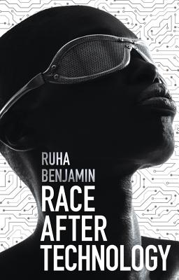 Click for more detail about Race After Technology: Abolitionist Tools for the New Jim Code by Ruha Benjamin