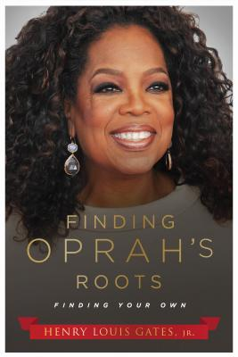 Click for a larger image of Finding Oprah's Roots: Finding Your Own