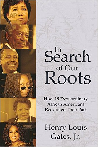 Click for more detail about In Search of Our Roots: How 19 Extraordinary African Americans Reclaimed Their Past by Henry Louis Gates, Jr.
