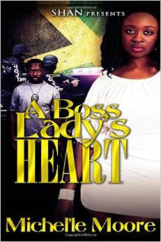 Click for more detail about A Boss Lady's Heart by Michel'le Moore