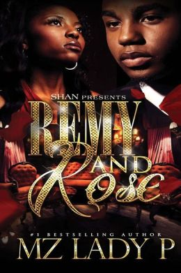 Click for more detail about Remy and Rose': A Hood Love Story by Mz. Lady P