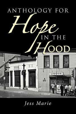 Click for more detail about Anthology For Hope In The Hood by Jess Marie