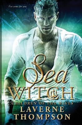 Click for more detail about Sea Witch: Children of the Waves (Volume 3) by LaVerne Thompson