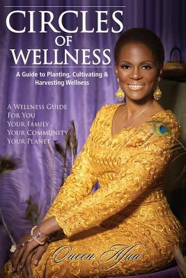 Book Cover Circles of Wellness: A Guide to Planting, Cultivating and Harvesting Wellness by Queen Afua
