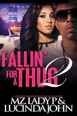Click for more detail about Fallin' For A Thug 2 by Mz. Lady P and Lucinda John