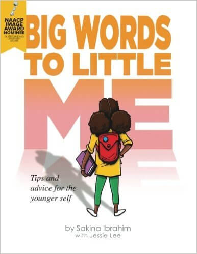 Book Cover Big Words to Little Me: Advice to the Younger Self by Sakina Ibrahim, Jessie Lee, and Rah Crawford