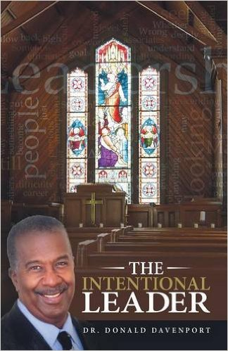 Click for more detail about The Intentional Leader  by Donald Davenport