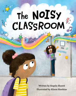 Click for more detail about The Noisy Classroom by Angela Shanté