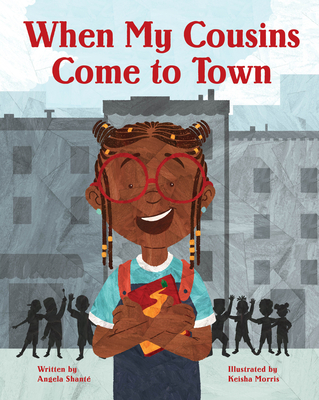 Click for more detail about When My Cousins Come to Town by Angela Shanté