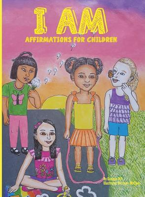 Click for more detail about I AM…Affirmations For Children by Eunique Gill