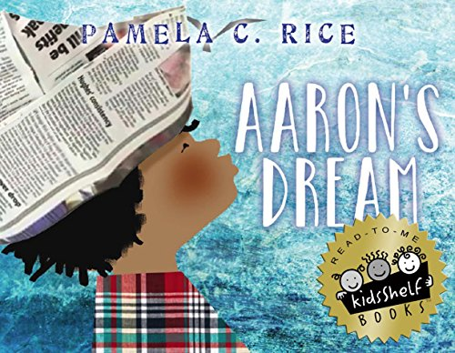 Click for more detail about Aaron's Dream by Pamela C. Rice