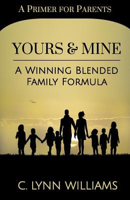 Click for a larger image of Yours and Mine: A Winning Blended Family Formula