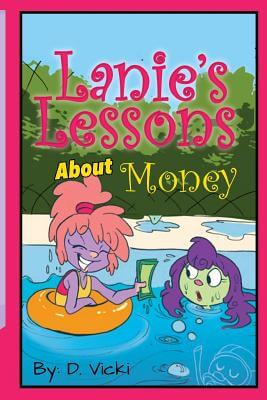 Click for more detail about Lanie's Lessons about Money by D Vicki