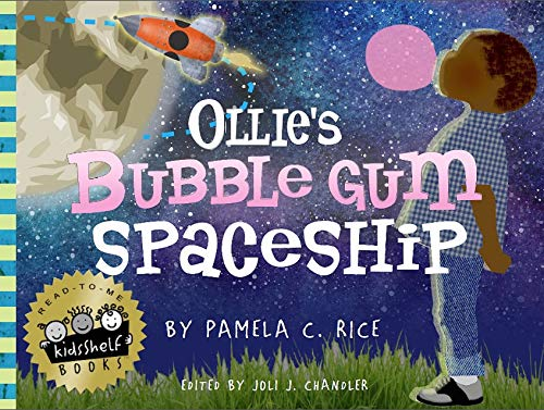 Click for more detail about Ollie's Bubble Gum Spaceship by Pamela C. Rice