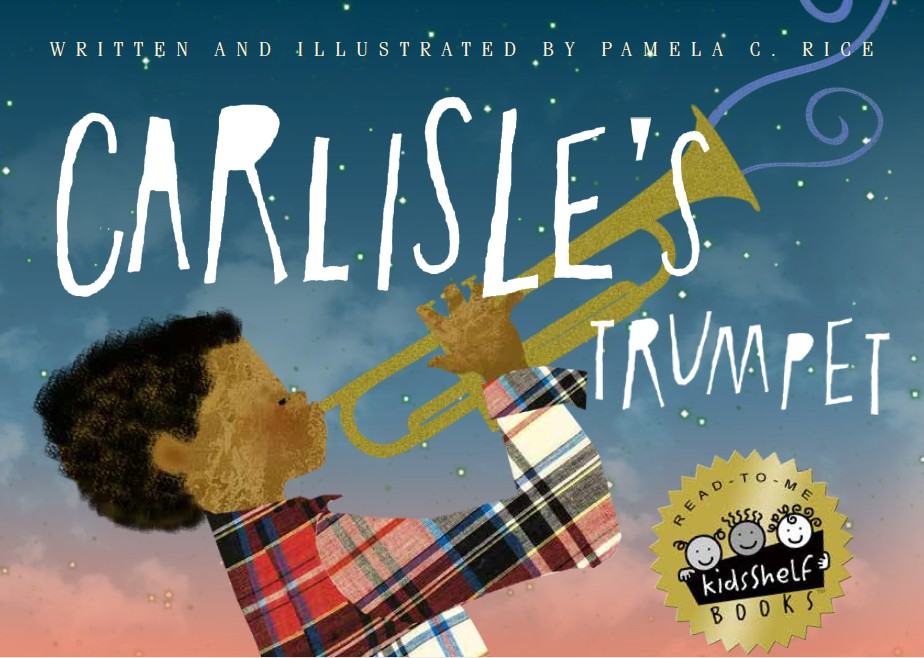 Click for more detail about Carlisle's Trumpet by Pamela C. Rice