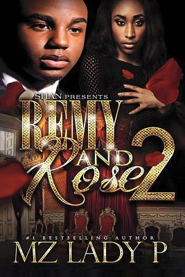 Click for more detail about Remy and Rose' 2: A Hood Love Story by Mz. Lady P