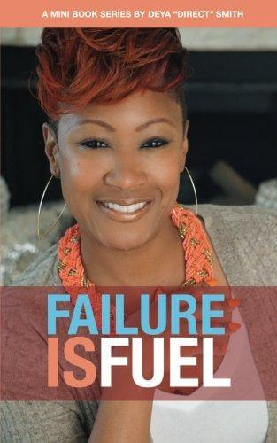 Click for more detail about Failure Is Fuel by Deya Smith