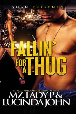 Click for more detail about Falln' For A Thug by Mz. Lady P and Lucinda John