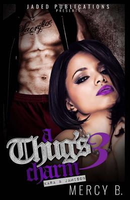 Click for more detail about A Thug's Charm 3 (Volume 3) by Mercy B.