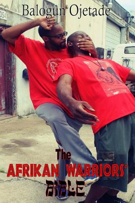 Click for more detail about The Afrikan Warriors' Bible: Afrikan Martial Arts, Book II by Balogun Ojetade