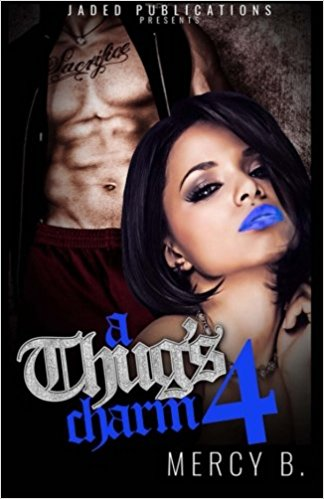 Click for more detail about A Thug's Charm 4 by Mercy B.