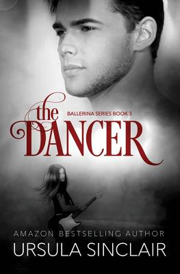 Click for more detail about The Dancer: The Ballerina Series Book 3 (Volume 3) by Ursula Sinclair