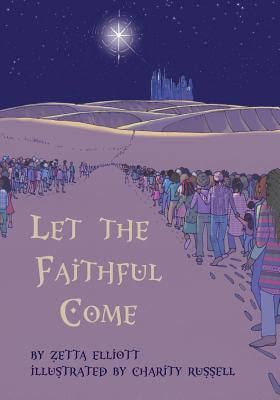 Click for more detail about Let the Faithful Come by Zetta Elliott