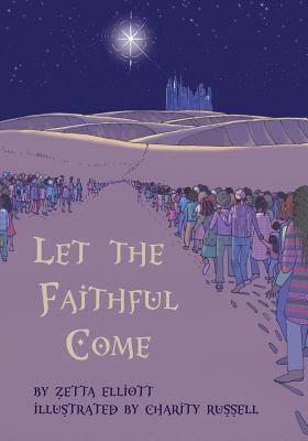 Book Cover Let the Faithful Come by Zetta Elliott