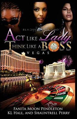 Click for more detail about Act Like A Lady, Think Like A Boss: Vegas by Fanita Pendleton