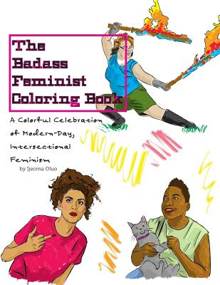Click for more detail about The Badass Feminist Coloring Book by Ijeoma Oluo