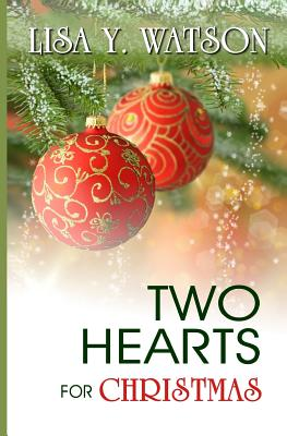 Click for more detail about Two Hearts for Christmas (Love at Christmastime) (Volume 2) by Lisa Watson