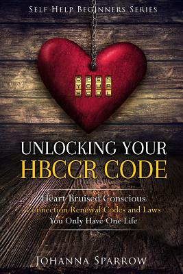 Click for more detail about Unlocking Your HBCCR Code:Heart Bruised Conscious Connection Renewal Codes and Laws: Unlocking Your HBCCR Code (Volume 1) by Johanna Sparrow